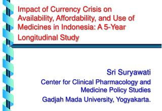 Sri Suryawati Center for Clinical Pharmacology and Medicine Policy Studies