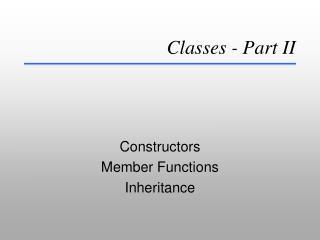 Classes - Part II