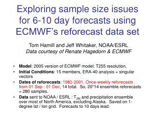 Exploring sample size issues  for 6-10 day forecasts using  ECMWF's reforecast data set