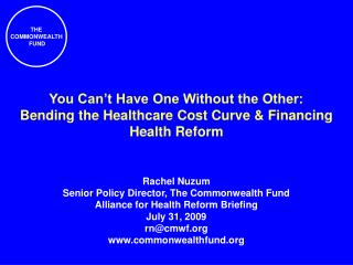 Rachel Nuzum  Senior Policy Director, The Commonwealth Fund Alliance for Health Reform Briefing