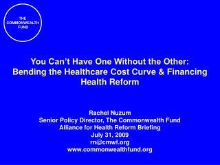 Rachel Nuzum  Senior Policy Director, The Commonwealth Fund Alliance for Health Reform Briefing