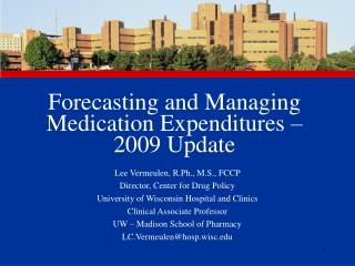 Forecasting and Managing Medication Expenditures –  2009 Update