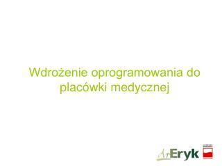 Wdrożenie oprogramowania do placówki medycznej