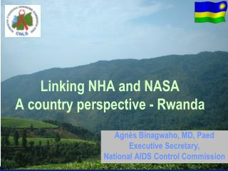 Linking NHA and NASA A country perspective - Rwanda