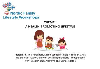 THEME I A HEALTH-PROMOTING LIFESTYLE