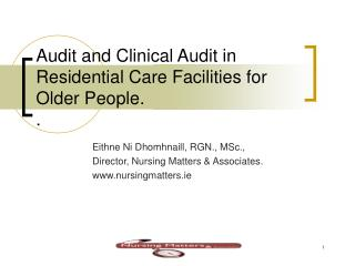 Audit and Clinical Audit in Residential Care Facilities for Older People. .