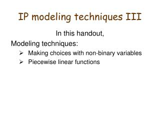 IP modeling techniques III