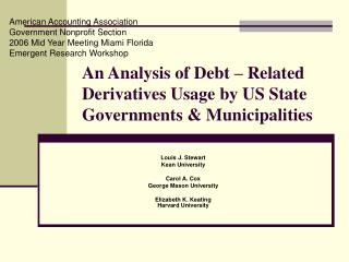 An Analysis of Debt – Related Derivatives Usage by US State Governments & Municipalities