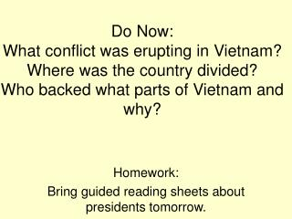 Homework: Bring guided reading sheets about presidents tomorrow.