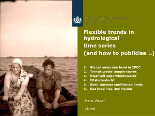 Flexible  trends in  hydrological time series ( and how to publicise  ..)