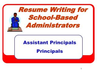 Resume Writing for School-Based Administrators