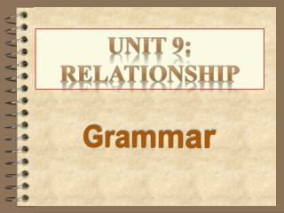 Unit 9:  relationship
