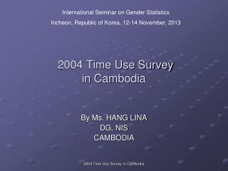 2004 Time Use Survey  in Cambodia