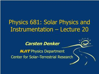 Physics 681: Solar Physics and Instrumentation – Lecture 20