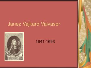 Janez Vajkard Valvasor