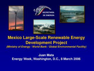 Mexico Large-Scale Renewable Energy Development Project  Ministry of Energy