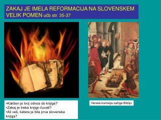 ZAKAJ JE IMELA REFORMACIJA NA SLOVENSKEM  VELIK POMEN učb str. 35-37