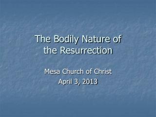 The Bodily Nature of  the Resurrection