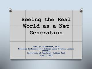 Seeing the Real World as a Net Generation