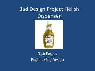 Bad Design Project-Relish Dispenser
