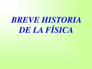 BREVE HISTORIA DE LA F SICA