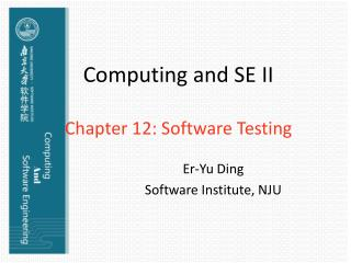 Computing and SE II Chapter 12: Software Testing