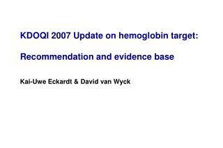 KDOQI 2007 Update on hemoglobin target:  Recommendation and evidence base