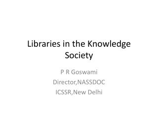 Libraries in the Knowledge Society