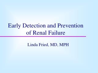 Early Detection and Prevention of Renal Failure