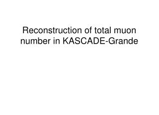 Reconstruction of total muon number in KASCADE-Grande
