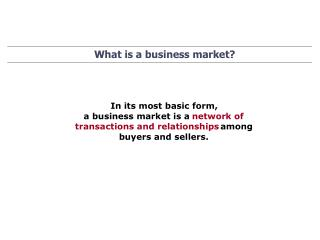What is a business market?