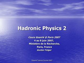 Hadronic Physics 2