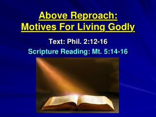 Above Reproach:  Motives  For Living  Godly