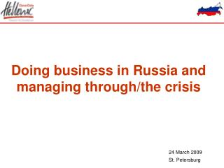 Doing business in Russia and managing through/the crisis