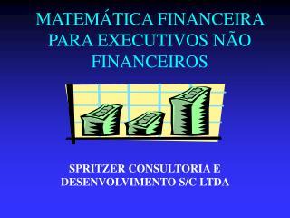 MATEMÁTICA FINANCEIRA PARA EXECUTIVOS NÃO FINANCEIROS