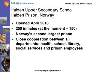 Halden Upper Secondary School Halden Prison, Norway