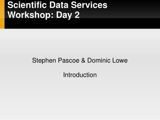 Scientific Data Services Workshop: Day 2