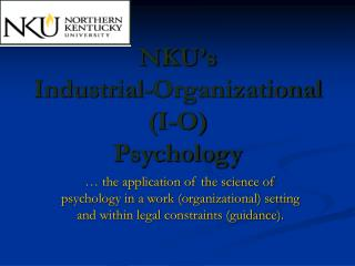 NKU's Industrial-Organizational (I-O)  Psychology