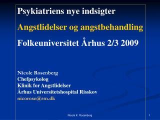 Psykiatriens nye indsigter Angstlidelser og angstbehandling Folkeuniversitet Århus 2/3 2009