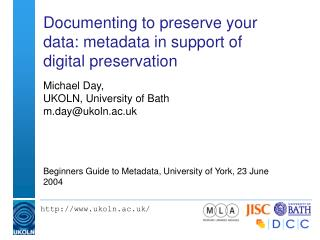 Documenting to preserve your data: metadata in support of digital preservation
