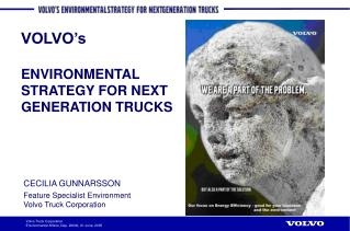 CECILIA GUNNARSSON Feature Specialist Environment Volvo Truck Corporation