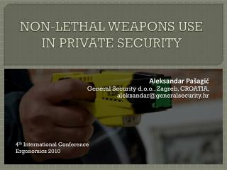 NON-LETHAL WEAPONS USE IN PRIVATE SECURITY