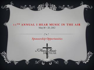 11th Annual I Hear Music In The Air May 18   20, 2012