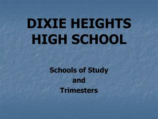 DIXIE HEIGHTS HIGH SCHOOL