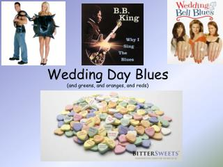 Wedding Day Blues (and greens, and oranges, and reds)