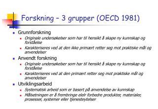 Forskning � 3 grupper (OECD 1981)