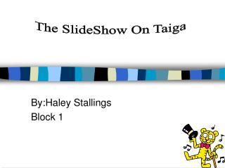 By:Haley Stallings Block 1