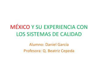 MÉXICO  Y SU EXPERIENCIA CON LOS SISTEMAS DE CALIDAD