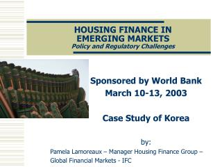 HOUSING FINANCE IN EMERGING MARKETS Policy and Regulatory Challenges