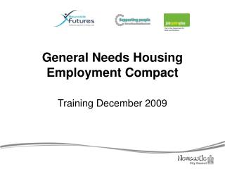 General Needs Housing  Employment Compact